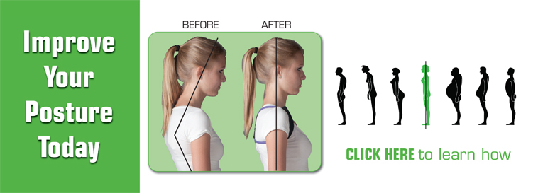 Improve  your Posture Today! Click here to learn how